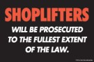 Store Policy Signs 6in x 9in Shoplifters will be Prosecuted