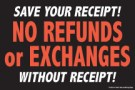Store Policy Signs 6in x 9in No Refunds or Exchanges with out Receipt
