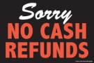 Store Policy Signs 6in x 9in Sorry No Cash Refunds