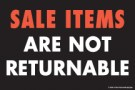 Store Policy Signs 6in x 9in Sale Items are not Returnable