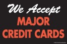 Store Policy Signs 6in x 9in We Accept Major Credit Cards